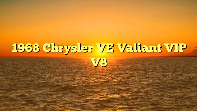 1968 Chrysler VE Valiant VIP V8
