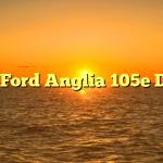 1967 Ford Anglia 105e Delux