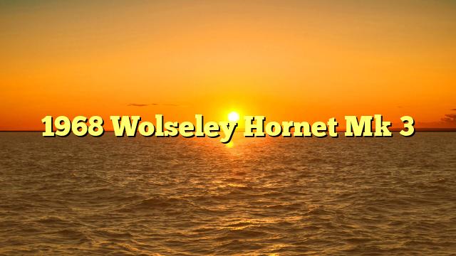 1968 Wolseley Hornet Mk 3
