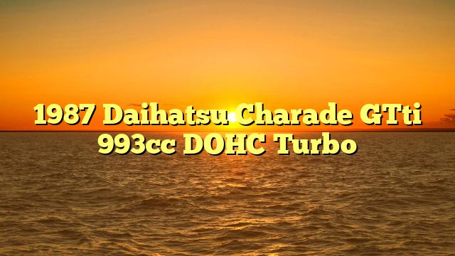 1987 Daihatsu Charade GTti 993cc DOHC Turbo