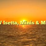 BMW Isetta, Minis & More…