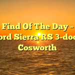 Barn Find Of The Day – 1987 Ford Sierra RS 3-door Cosworth