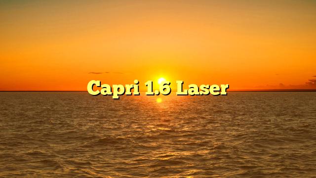 Capri 1.6 Laser