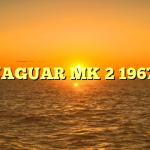 JAGUAR MK 2 1967