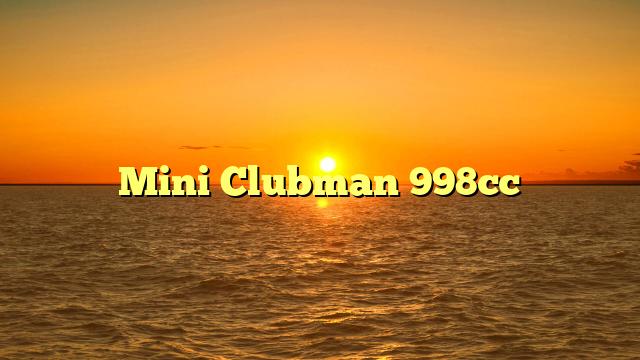 Mini Clubman 998cc