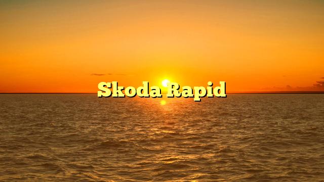 Skoda Rapid
